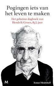Lezen tijdens uw vakantie: Pogingen iets van het leven te maken, Hendrik Groen