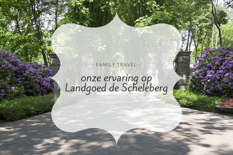 Blog : Une escapade d'un week-end au TopParken Landgoed de Scheleberg